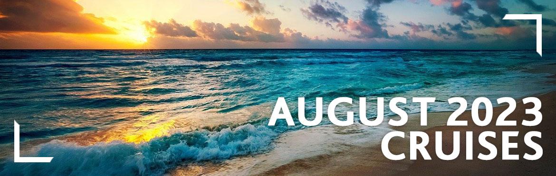 August 2023 Cruises