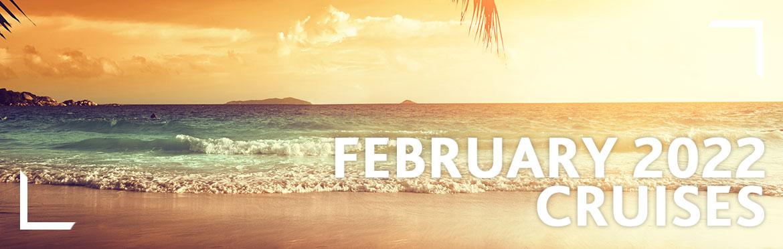 February 2022 Cruises