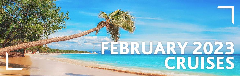 February 2023 Cruises