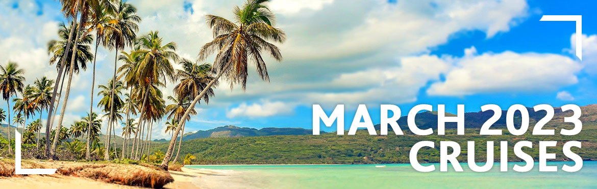 March 2023 Cruises