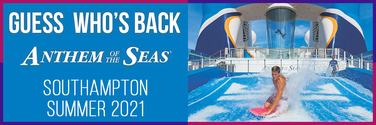 Anthem of the Seas is back… sailing from UK this summer!