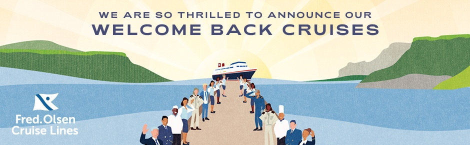 Fred. Olsen announce 'Welcome Back' cruises!