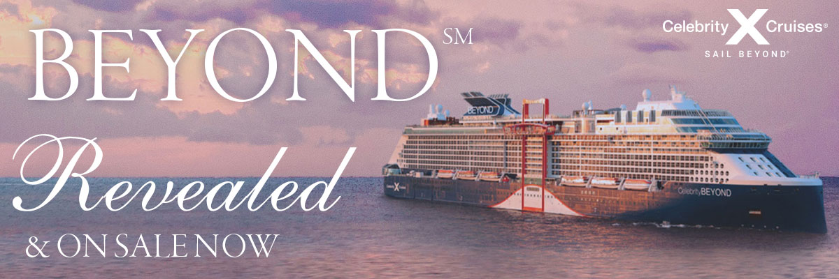 Celebrity Beyond Revealed and Cruises On Sale Now